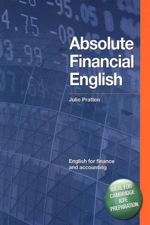 Julie Pratten. Absolute Financial English Book: English for Finance and Accounting