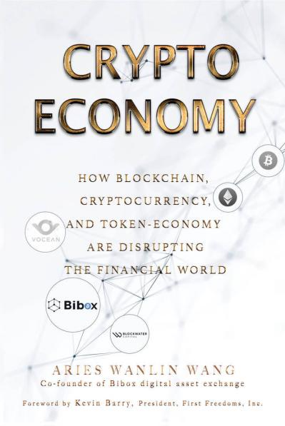 Crypto Economy How Blockchain, Cryptocurrency, and Token-Economy Are Disrupting th...