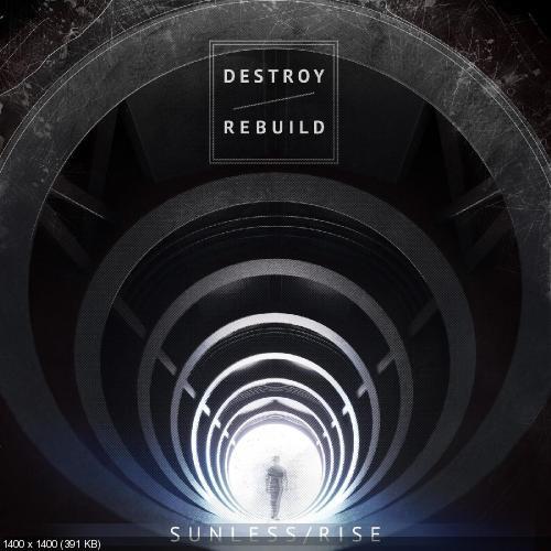 Sunless Rise - Destroy. Rebuild (Single) (2018)