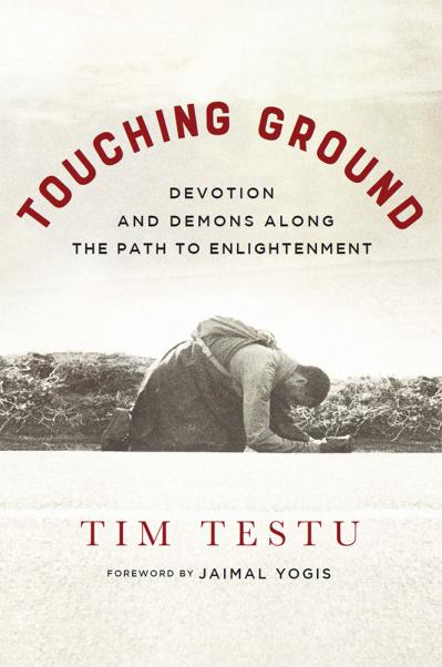 Touching Ground Devotion and Demons Along the Path to Enlightenment