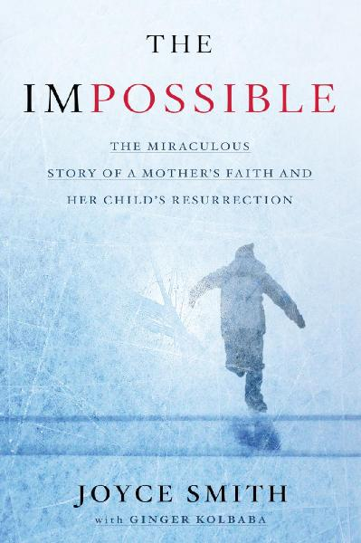 The Impossible The Miraculous Story of a Mother