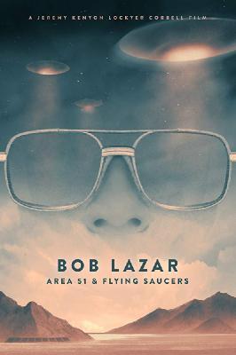 Боб Лазар: 51-й полигон и летающие тарелки / Bob Lazar: Area 51 & Flying Saucers (2018)